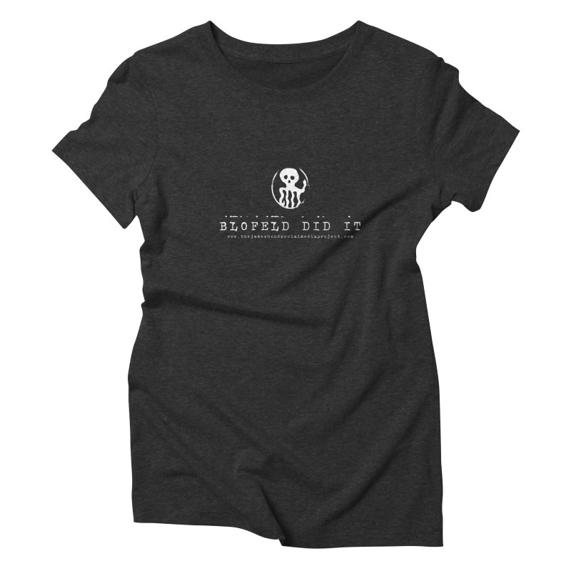 Blofeld Did It Women's Triblend T-Shirt by 007hertzrumble's Artist Shop