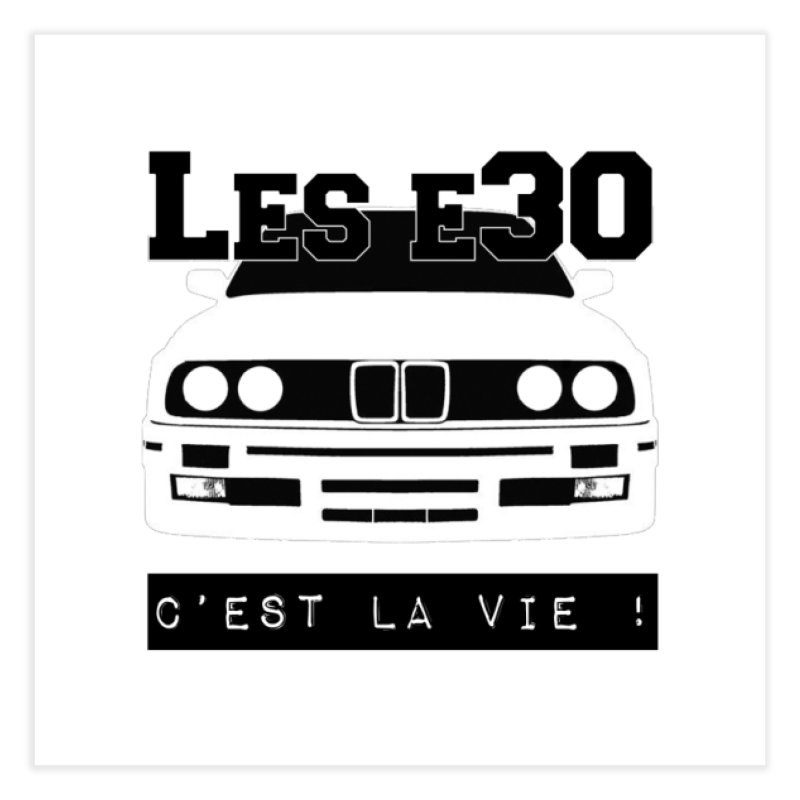 Les E30 c'est la vie Home Fine Art Print by 100% Pilote