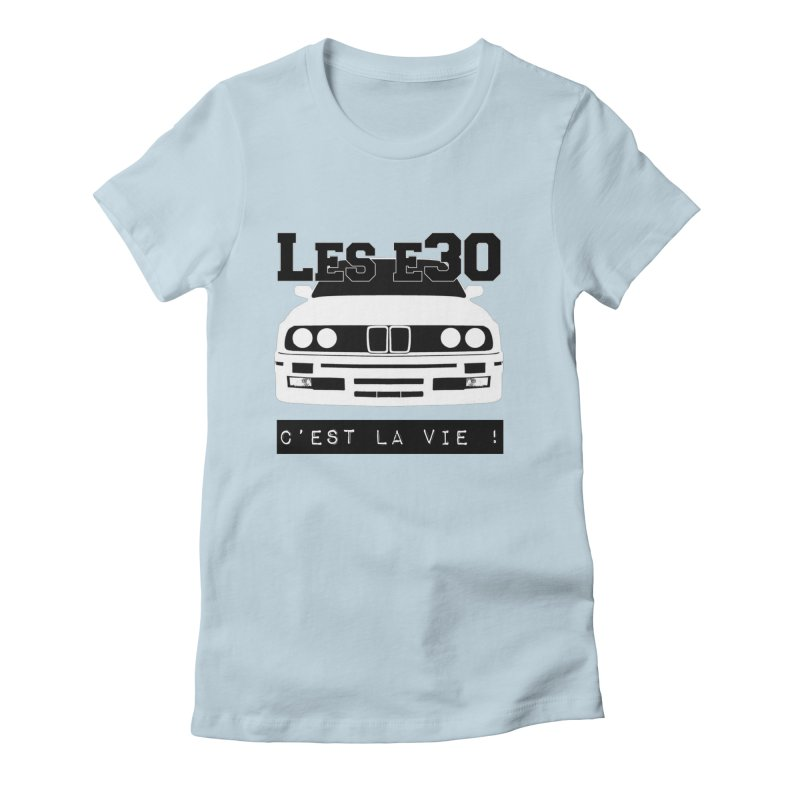 Les E30 c'est la vie Women's Fitted T-Shirt by 100% Pilote