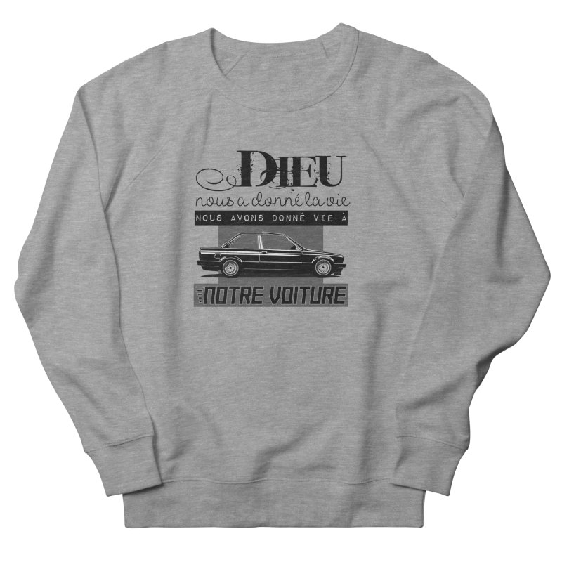 Dieu nous a donné la vie Men's French Terry Sweatshirt by 100% Pilote