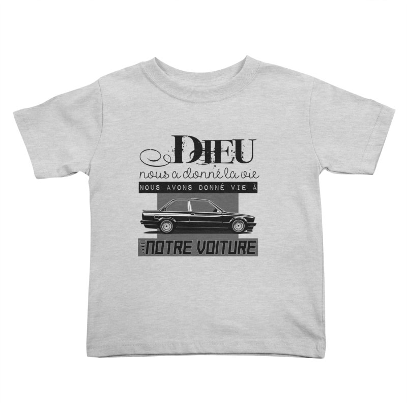 Dieu nous a donné la vie Kids Toddler T-Shirt by 100% Pilote