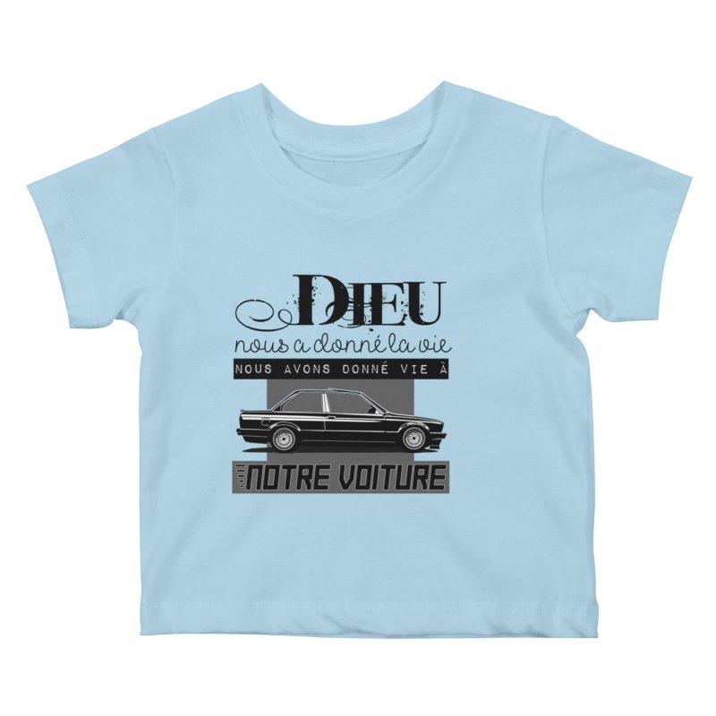 Dieu nous a donné la vie Kids Baby T-Shirt by 100% Pilote