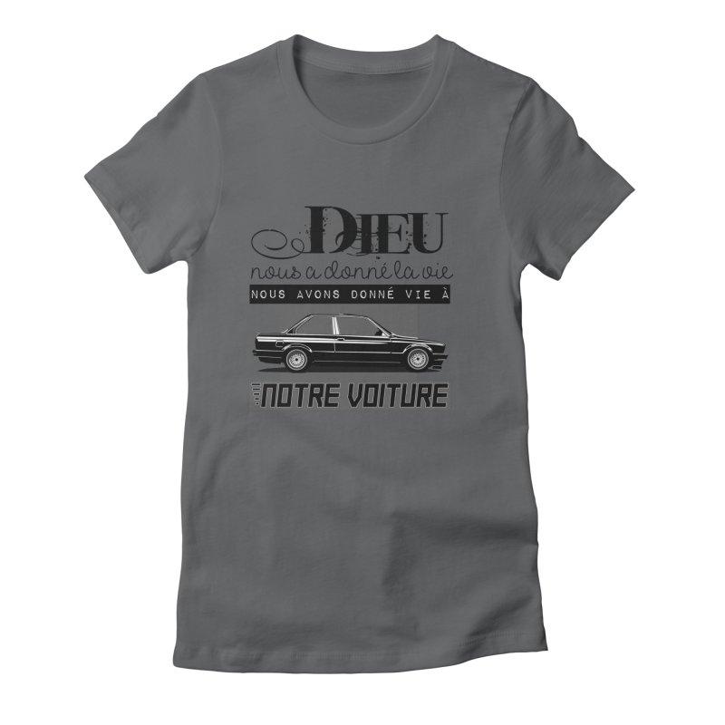 Dieu nous a donné la vie Women's Fitted T-Shirt by 100% Pilote