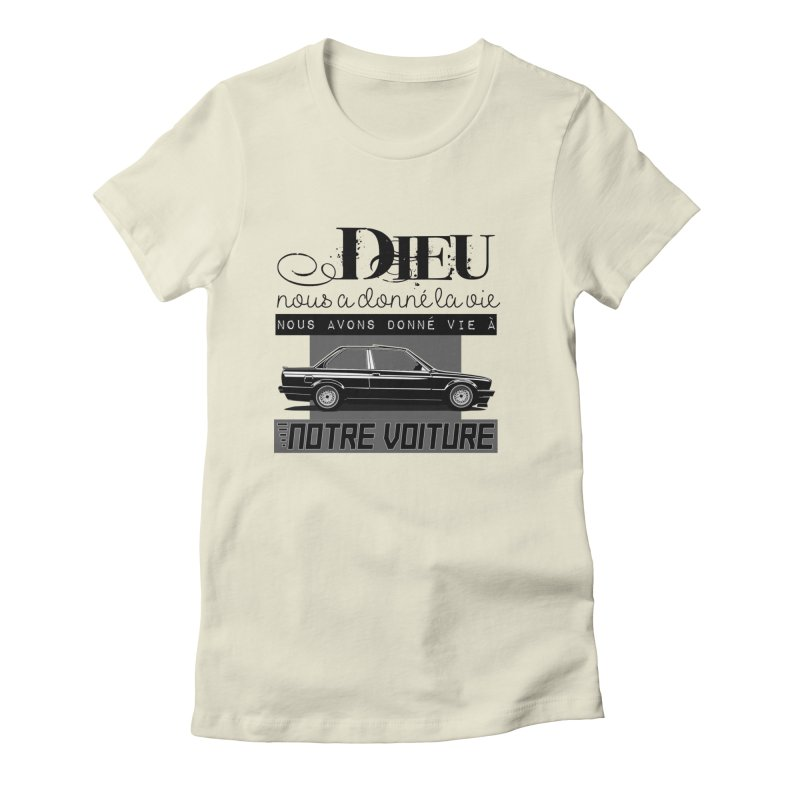 Dieu nous a donné la vie Women's Fitted T-Shirt by 100% Pilote