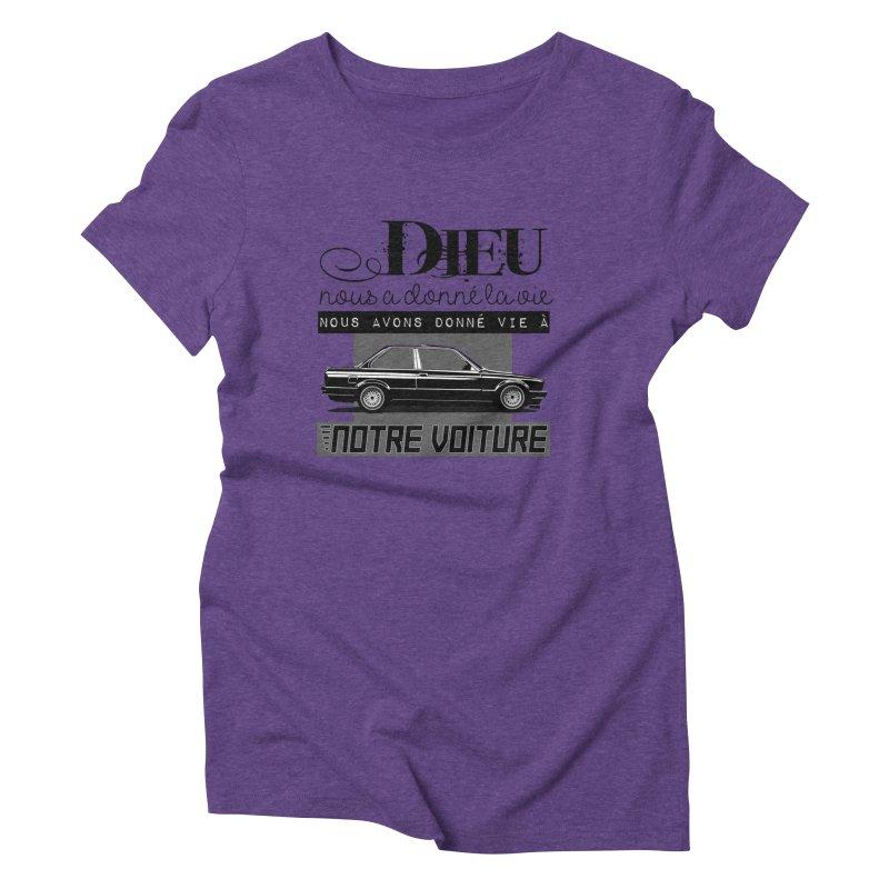 Dieu nous a donné la vie Women's Triblend T-Shirt by 100% Pilote