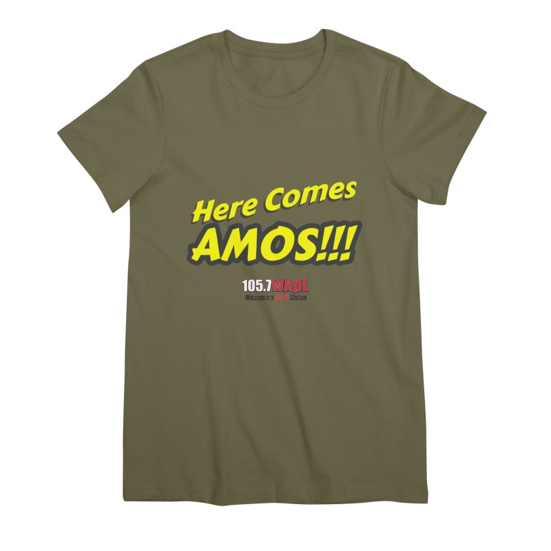 """""""Here Comes Amos!"""" Women's Premium T-Shirt by 105.7 WAPL Web Store"""