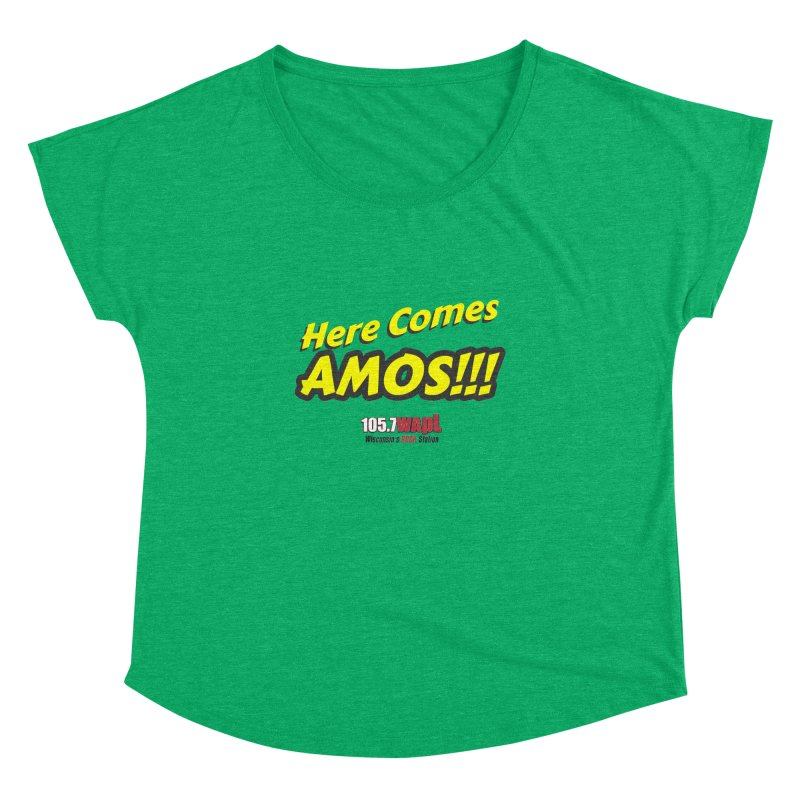 """Here Comes Amos!"" Women's Dolman Scoop Neck by 105.7 WAPL Web Store"