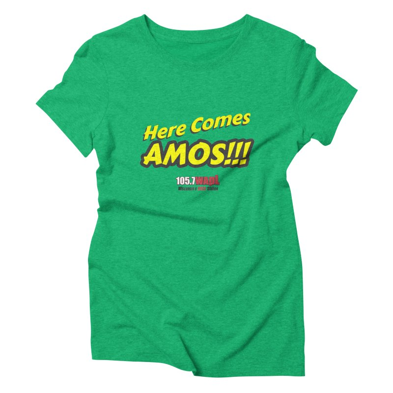 """Here Comes Amos!"" Women's Triblend T-Shirt by 105.7 WAPL Web Store"