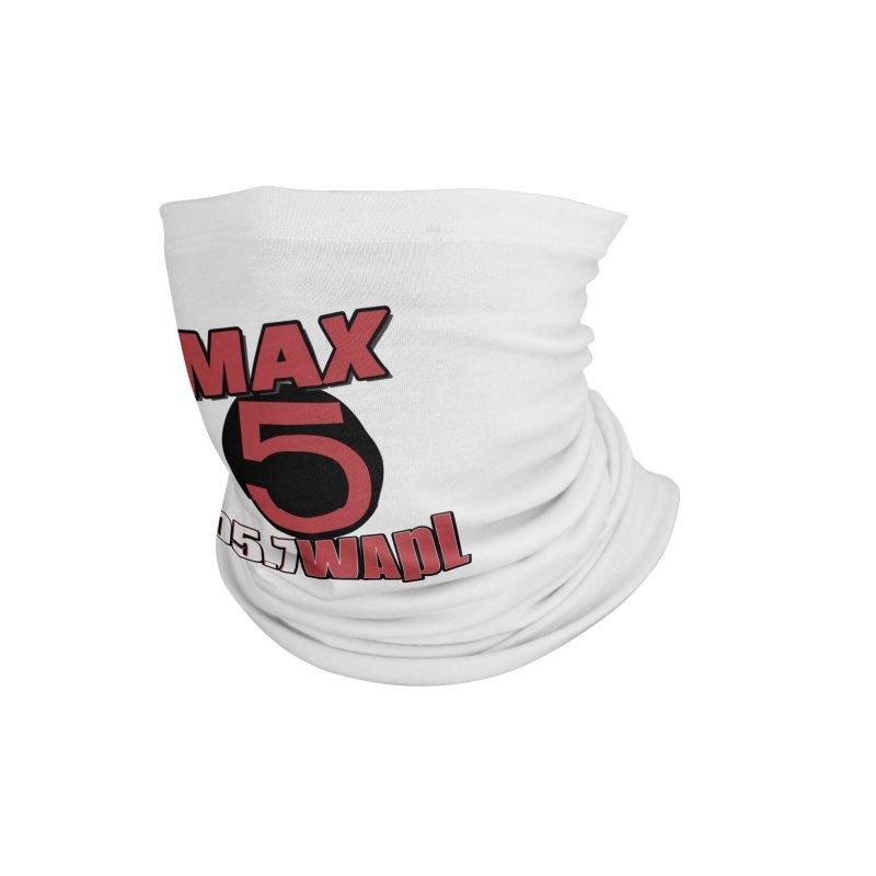 Max 5 Accessories Neck Gaiter by 105.7 WAPL Store
