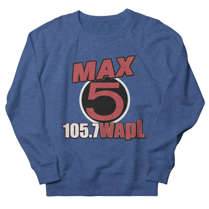 Max 5 Men's Sweatshirt by 105.7 WAPL Store
