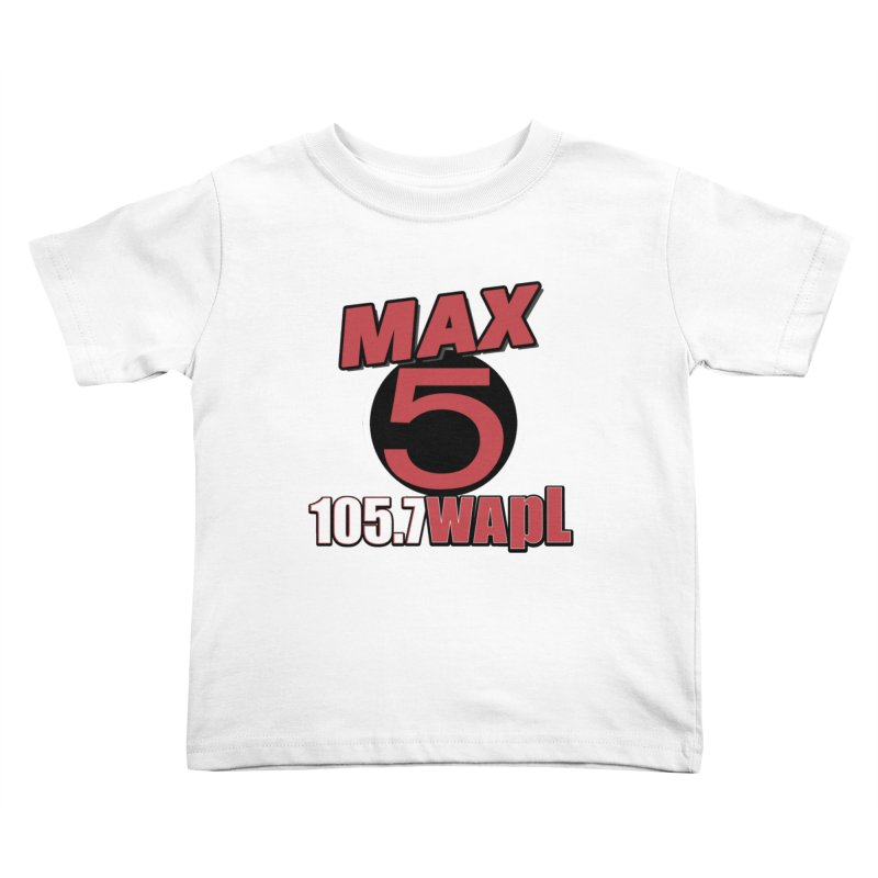 Max 5 Kids Toddler T-Shirt by 105.7 WAPL Store