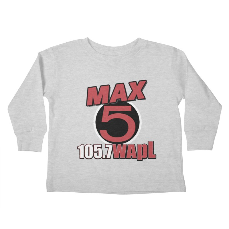 Max 5 Kids Toddler Longsleeve T-Shirt by 105.7 WAPL Store