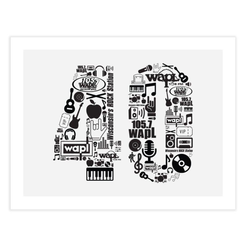 WAPL 40th Anniversary Home Fine Art Print by 105.7 WAPL Web Store