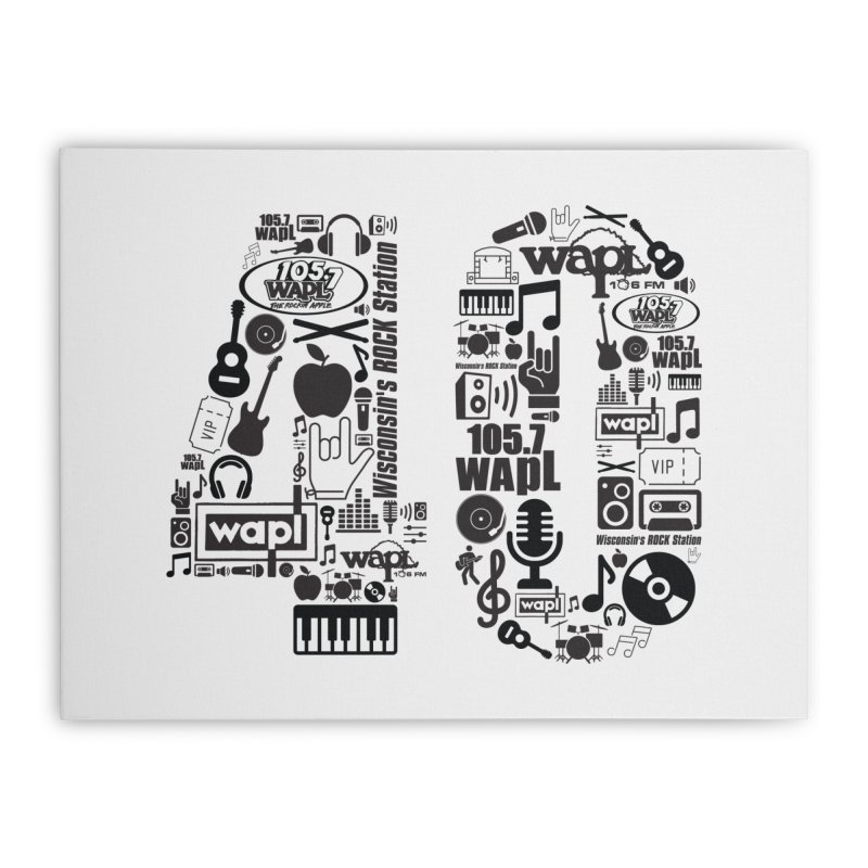 WAPL 40th Anniversary Home Stretched Canvas by 105.7 WAPL Web Store