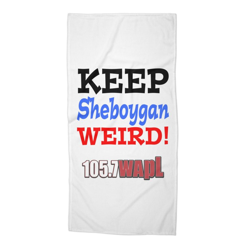 Keep Sheboygan Weird! Accessories Beach Towel by 105.7 WAPL Web Store