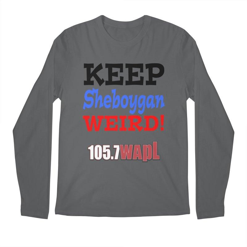 Keep Sheboygan Weird! Men's Longsleeve T-Shirt by 105.7 WAPL Store