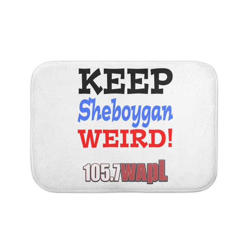 Keep Sheboygan Weird! Home Bath Mat by 105.7 WAPL Web Store