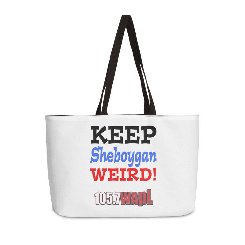 Keep Sheboygan Weird! Accessories Weekender Bag Bag by 105.7 WAPL Web Store