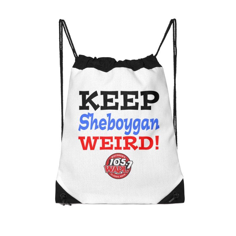 Keep Sheboygan Weird! Accessories Bag by 105.7 WAPL Store