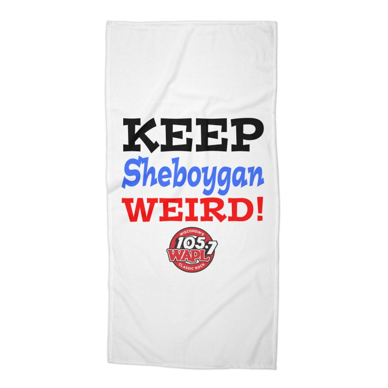 Keep Sheboygan Weird! Accessories Beach Towel by 105.7 WAPL Store