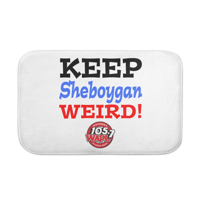 Keep Sheboygan Weird! Home Bath Mat by 105.7 WAPL Store