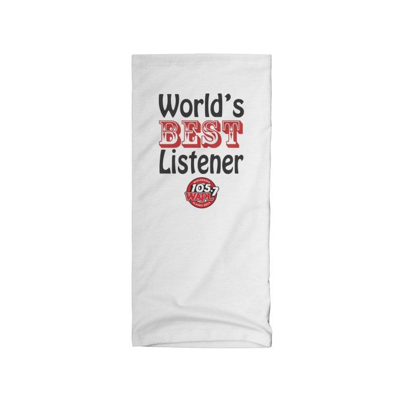 World's Best Listener Accessories Neck Gaiter by 105.7 WAPL Store