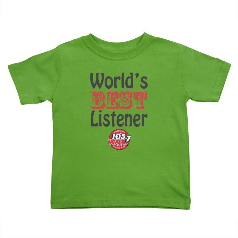 World's Best Listener Kids Toddler T-Shirt by 105.7 WAPL Store
