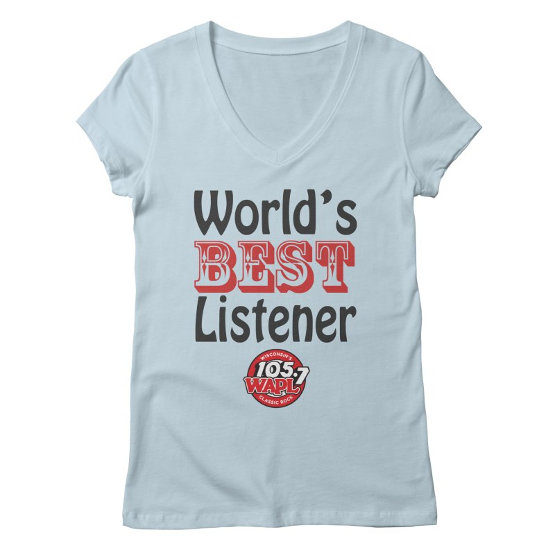 World's Best Listener Women's V-Neck by 105.7 WAPL Store