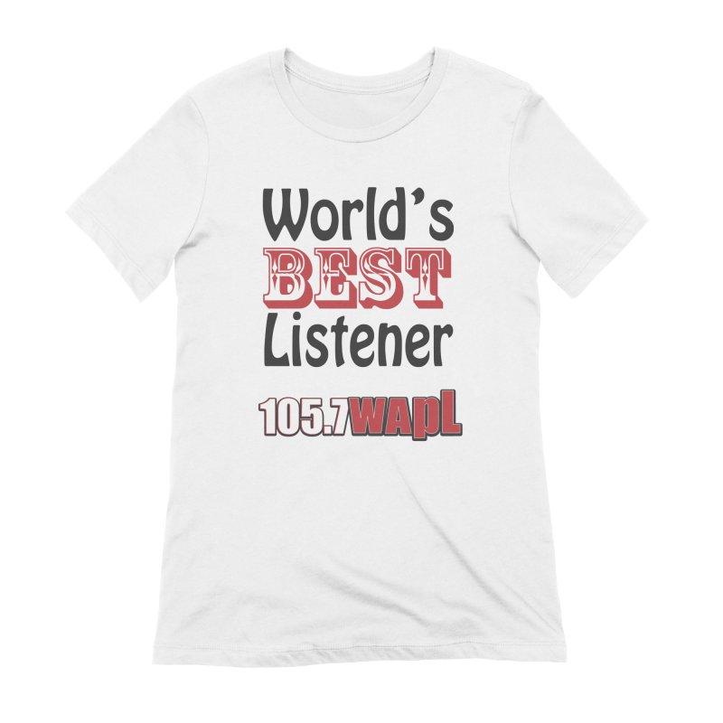 World's Best Listener Women's Extra Soft T-Shirt by 105.7 WAPL Web Store