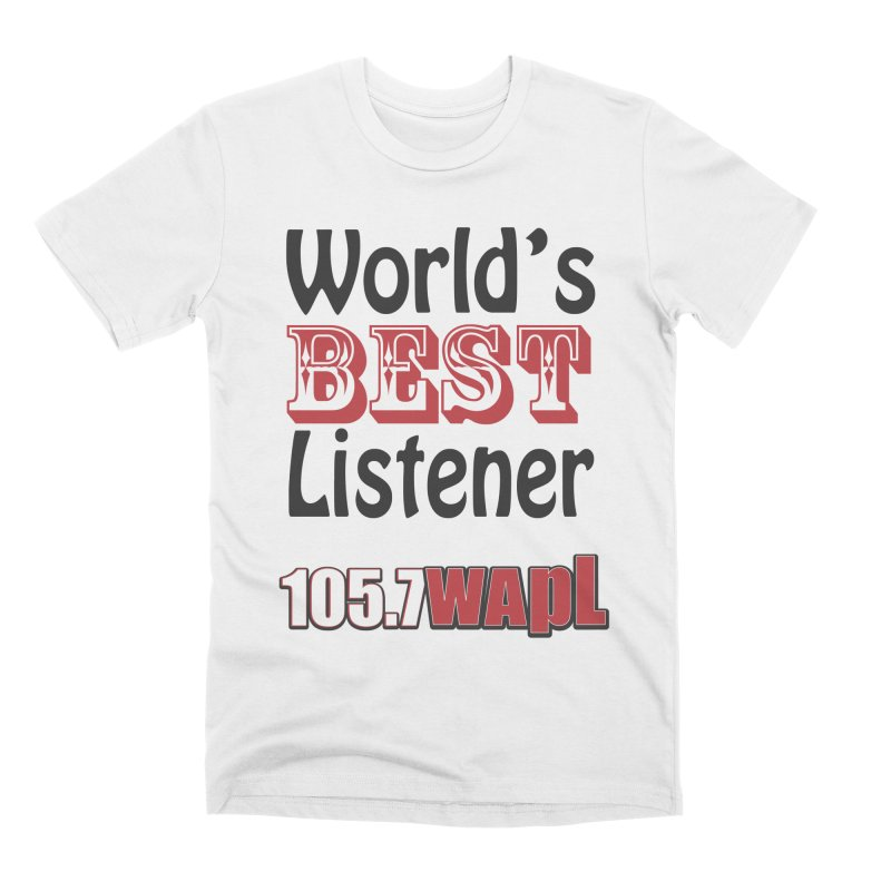 World's Best Listener Men's T-Shirt by 105.7 WAPL Store