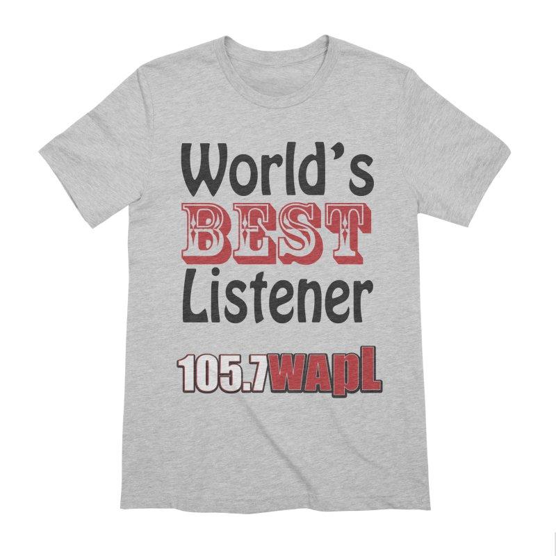 World's Best Listener Men's Extra Soft T-Shirt by 105.7 WAPL Web Store