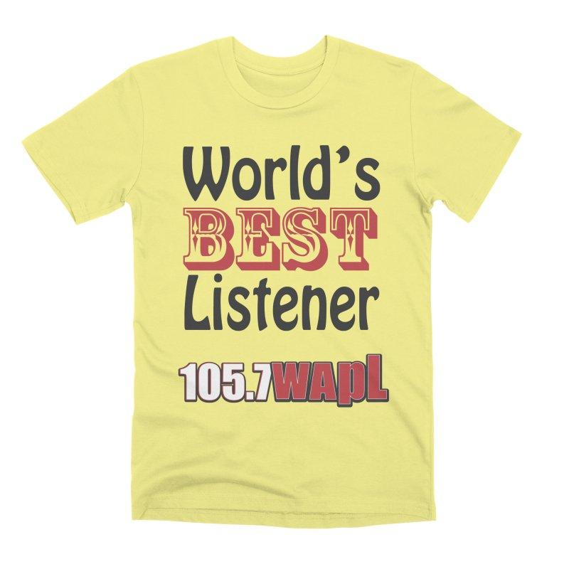 World's Best Listener Men's Premium T-Shirt by 105.7 WAPL Web Store