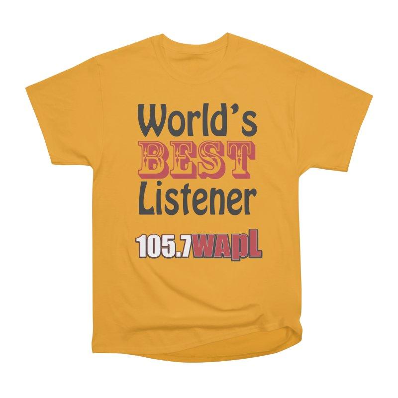World's Best Listener Women's Heavyweight Unisex T-Shirt by 105.7 WAPL Web Store