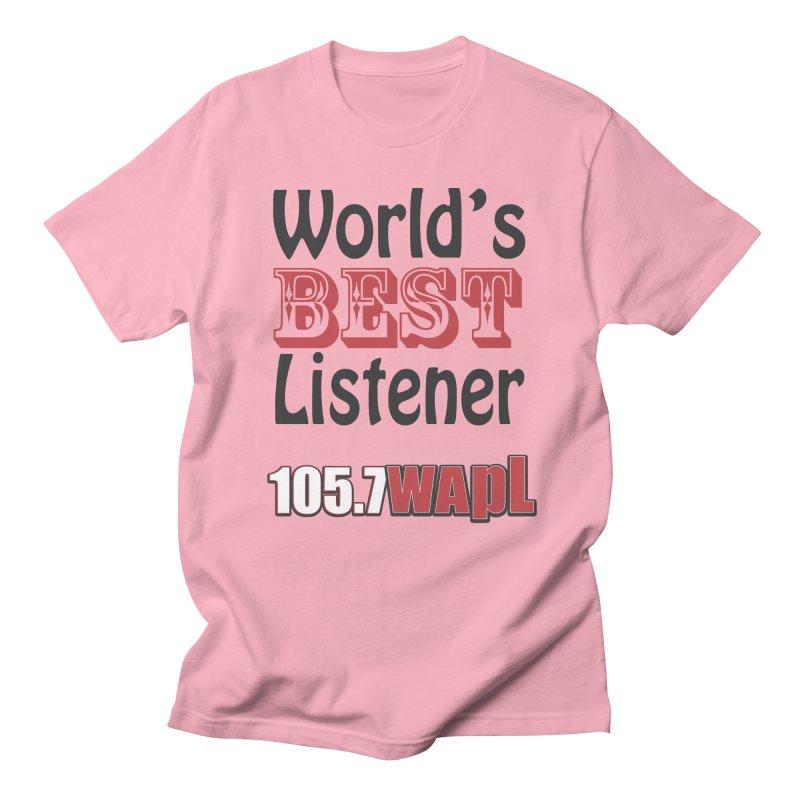 World's Best Listener Women's Regular Unisex T-Shirt by 105.7 WAPL Web Store