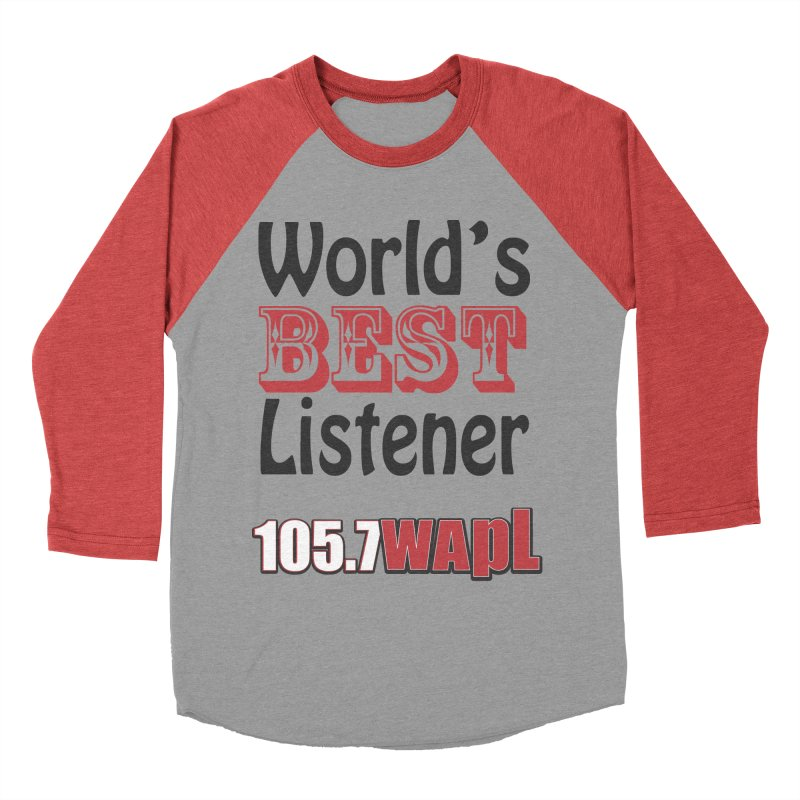 World's Best Listener Men's Baseball Triblend Longsleeve T-Shirt by 105.7 WAPL Web Store