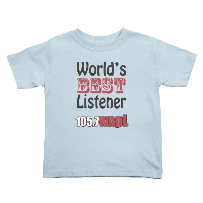 World's Best Listener Kids Toddler T-Shirt by 105.7 WAPL Web Store