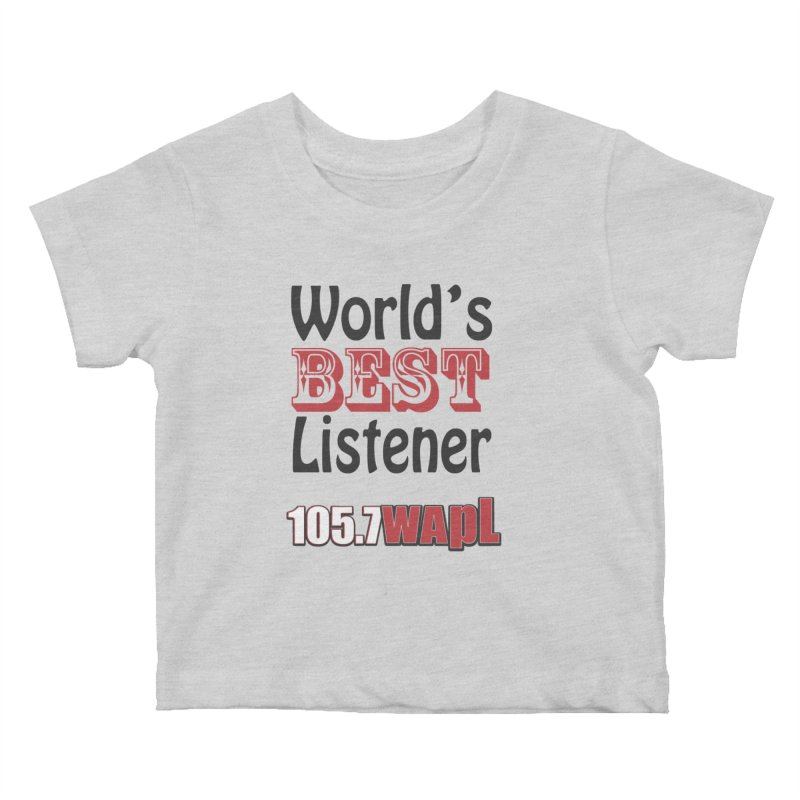 World's Best Listener Kids Baby T-Shirt by 105.7 WAPL Web Store