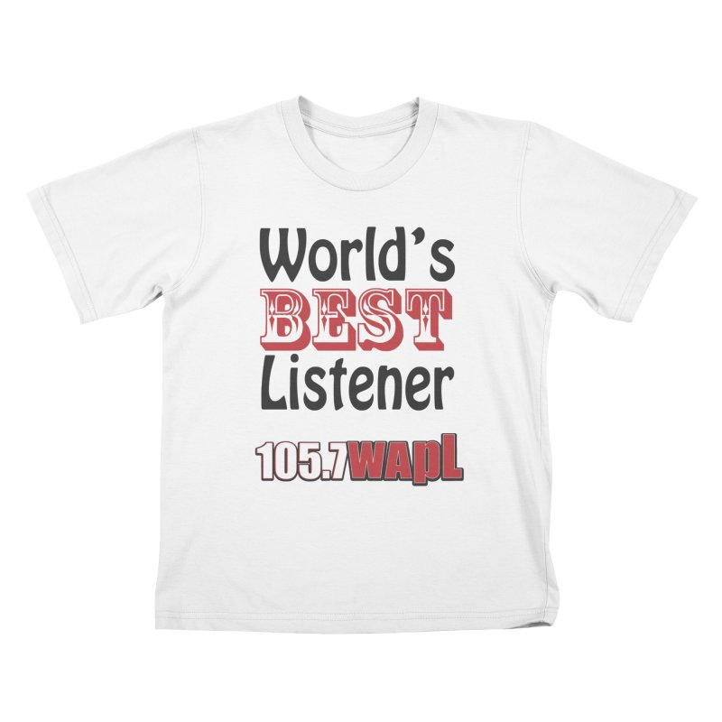 World's Best Listener Kids T-Shirt by 105.7 WAPL Store