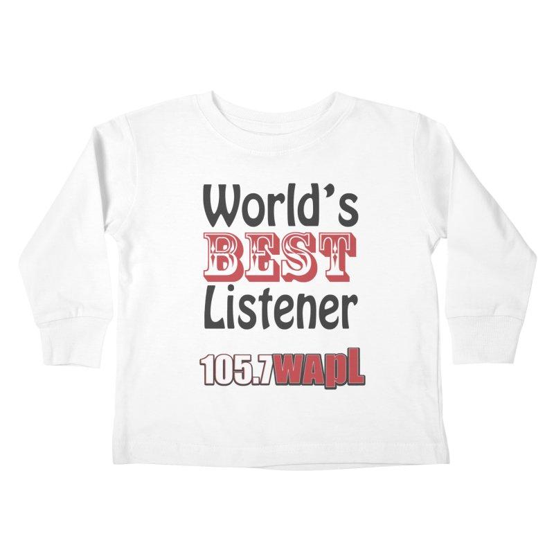 World's Best Listener Kids Toddler Longsleeve T-Shirt by 105.7 WAPL Web Store