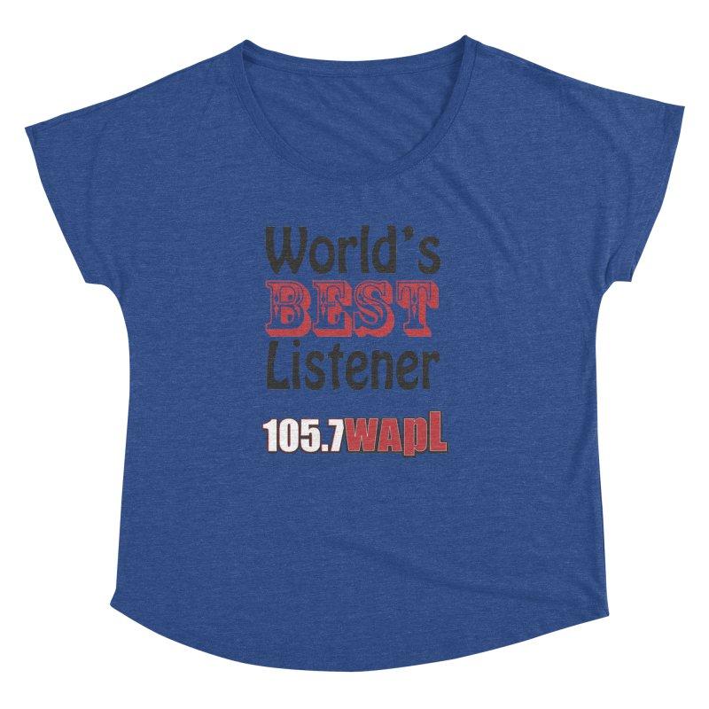World's Best Listener Women's Dolman Scoop Neck by 105.7 WAPL Web Store