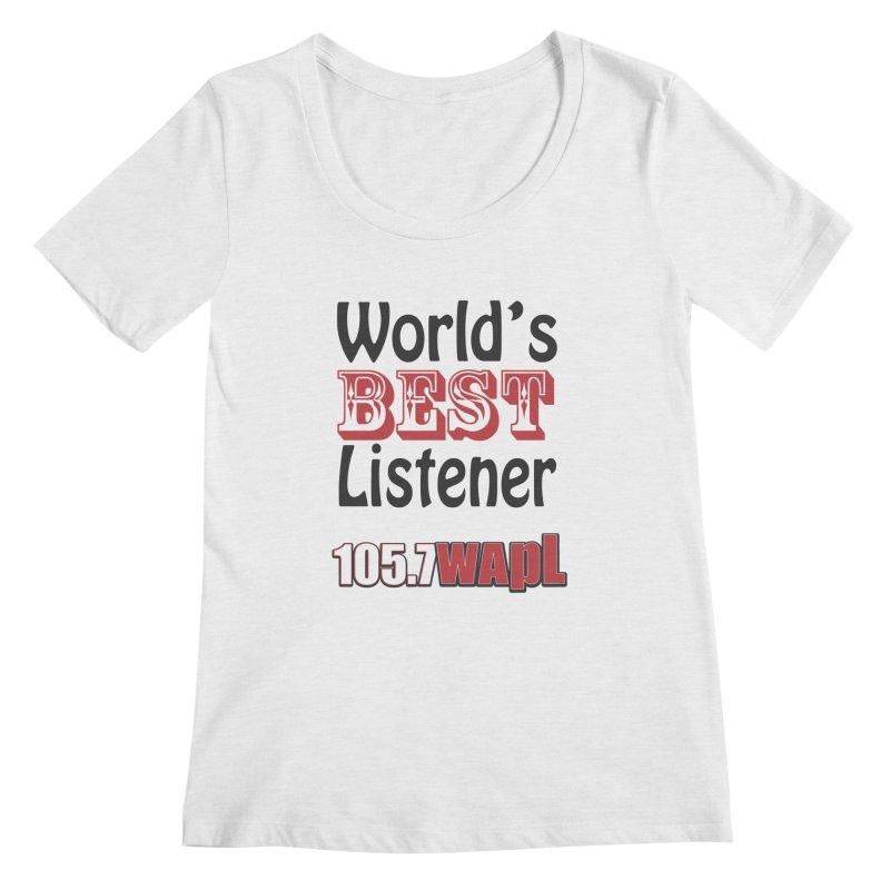 World's Best Listener Women's Regular Scoop Neck by 105.7 WAPL Web Store