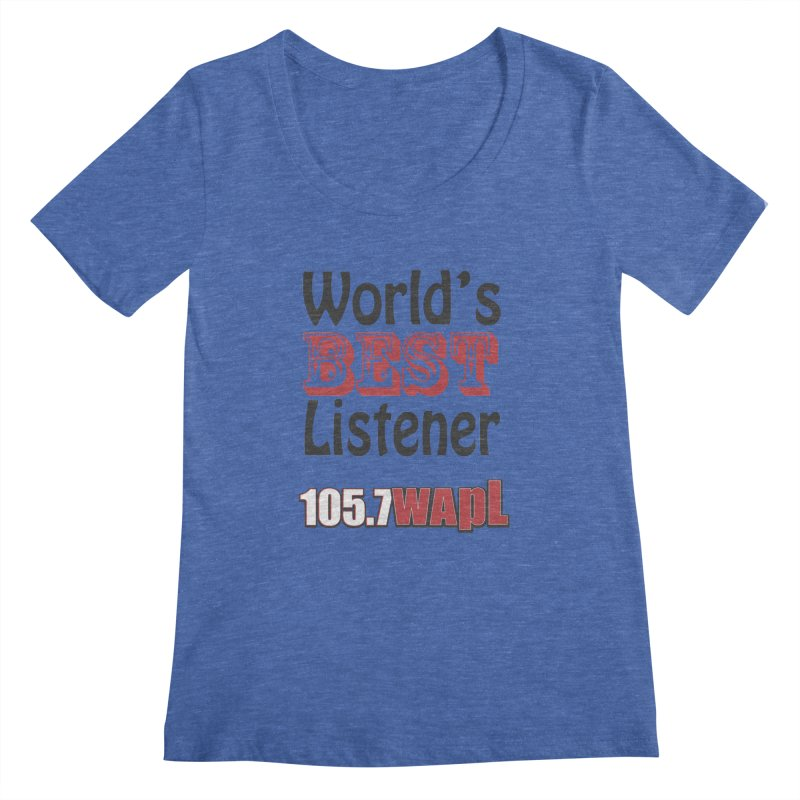 World's Best Listener Women's Regular Scoop Neck by 105.7 WAPL Web Store