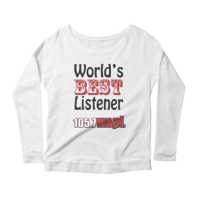 World's Best Listener Women's Scoop Neck Longsleeve T-Shirt by 105.7 WAPL Web Store