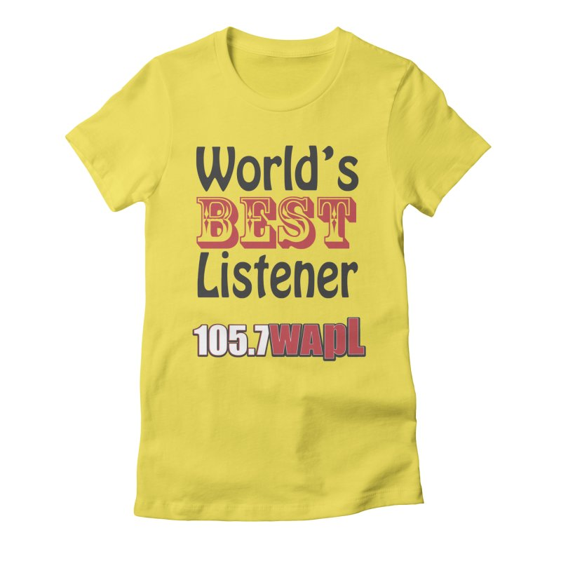 World's Best Listener Women's Fitted T-Shirt by 105.7 WAPL Web Store
