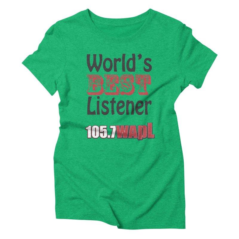 World's Best Listener Women's Triblend T-Shirt by 105.7 WAPL Web Store