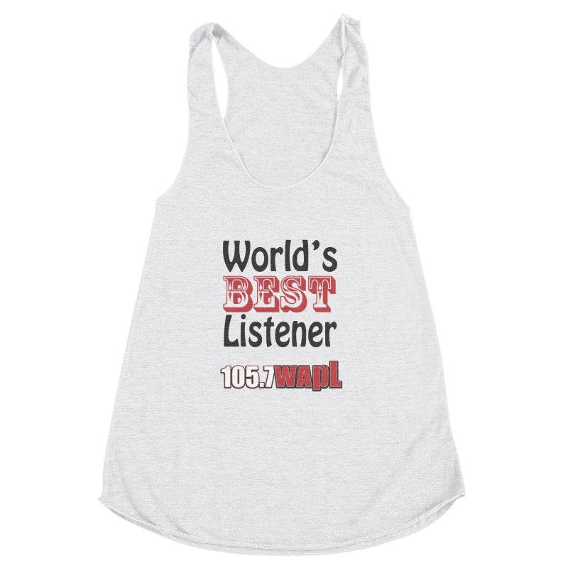 World's Best Listener Women's Racerback Triblend Tank by 105.7 WAPL Web Store