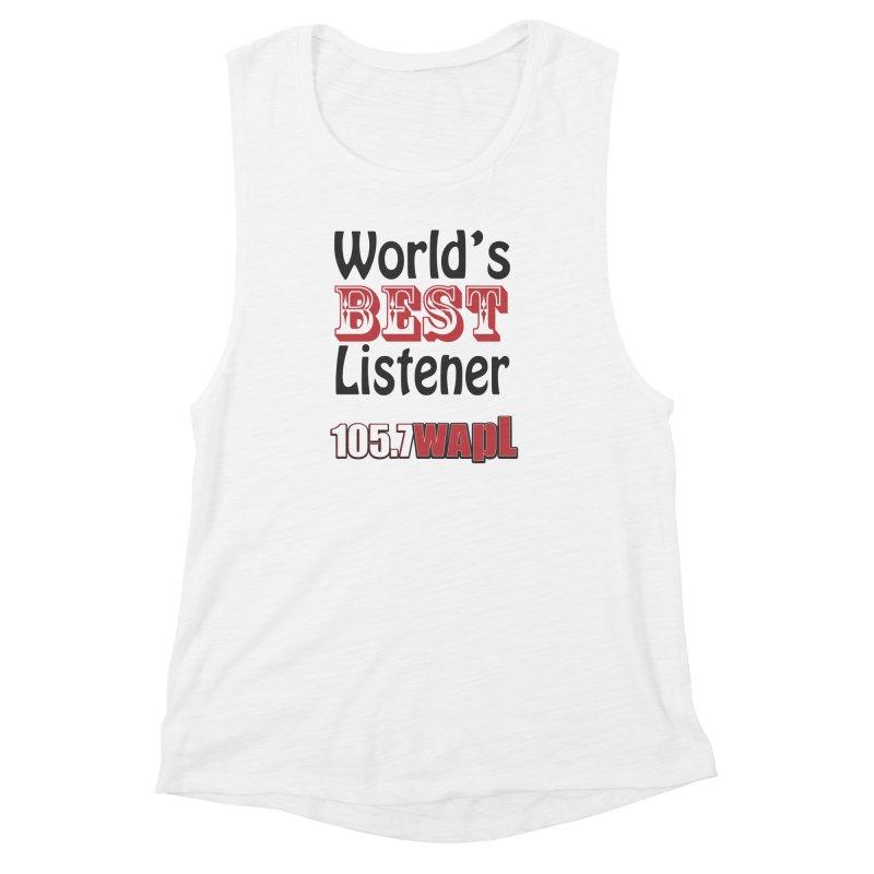 World's Best Listener Women's Muscle Tank by 105.7 WAPL Web Store