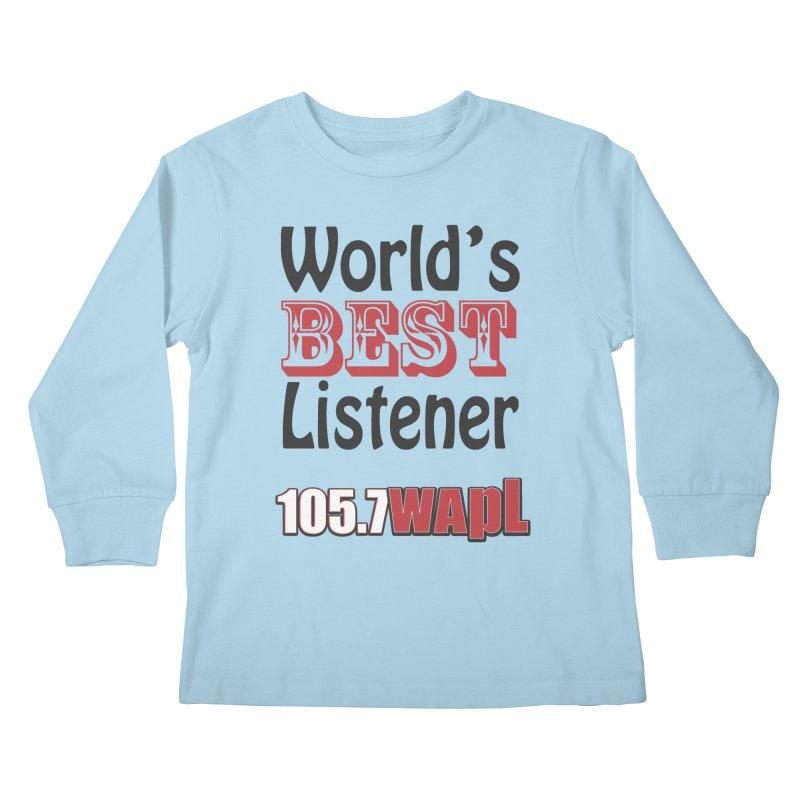 World's Best Listener Kids Longsleeve T-Shirt by 105.7 WAPL Web Store