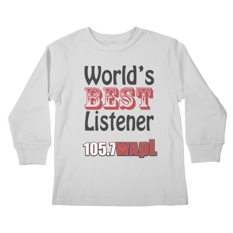 World's Best Listener Kids Longsleeve T-Shirt by 105.7 WAPL Web Store