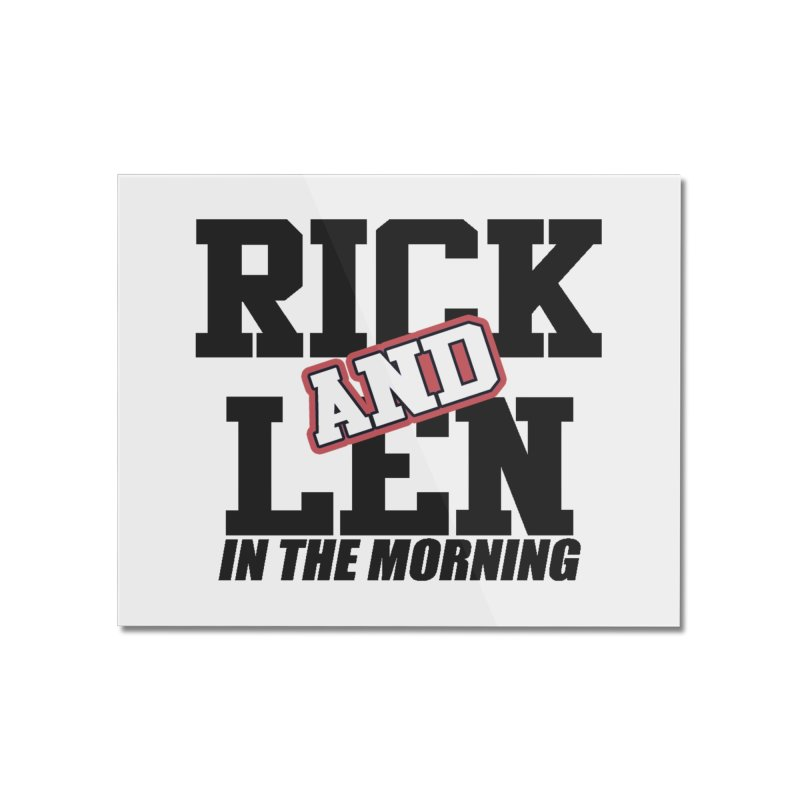 Rick & Len in the Morning [Version 1] Home Mounted Acrylic Print by 105.7 WAPL Web Store